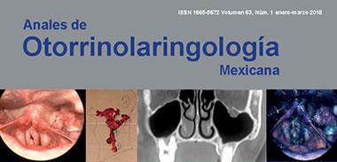 Anales de la Otorrinolaringología Mexicana
